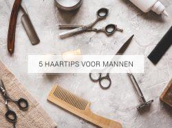 5 haartips voor mannen