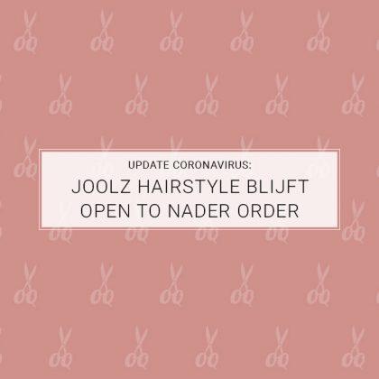 Update coronavirus: Joolz Hairstyle blijft open to nader order