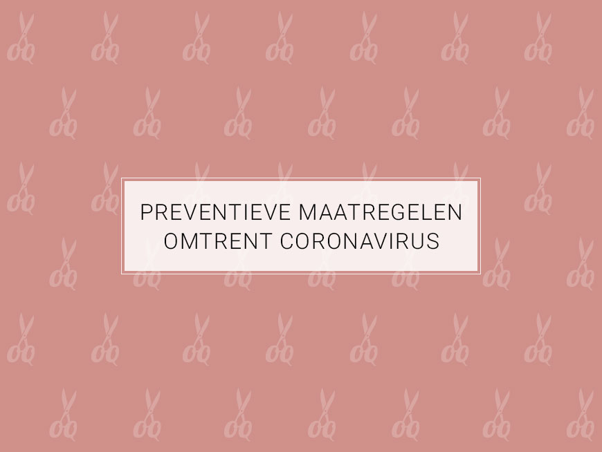Preventieve maatregelen omtrent coronavirus | Joolz Hairstyle